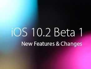 iOS 10.2 Beta 1 Version