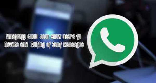 WhatsApp allow Edit and Revoke Messages