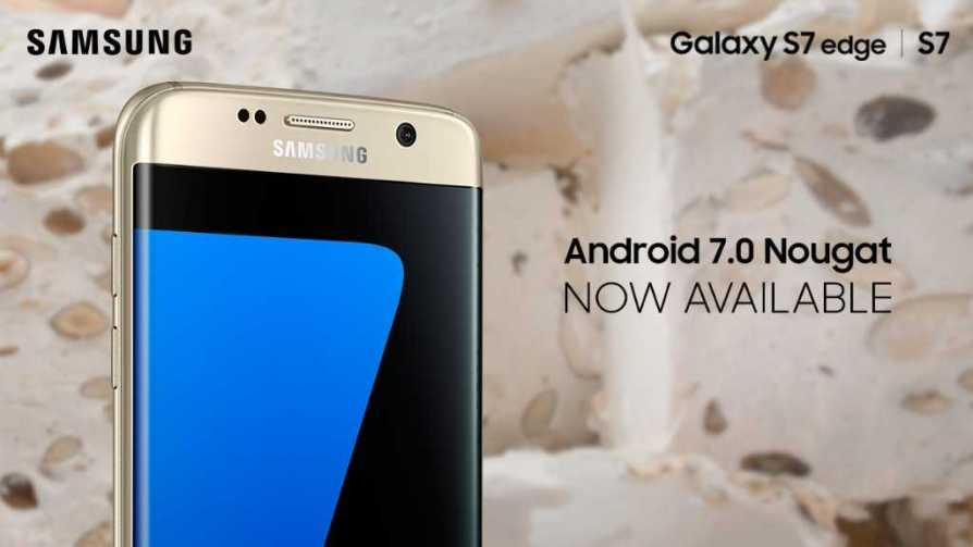 Samsung Galaxy S7 and S7 Edge Android 7.0 Nougat update