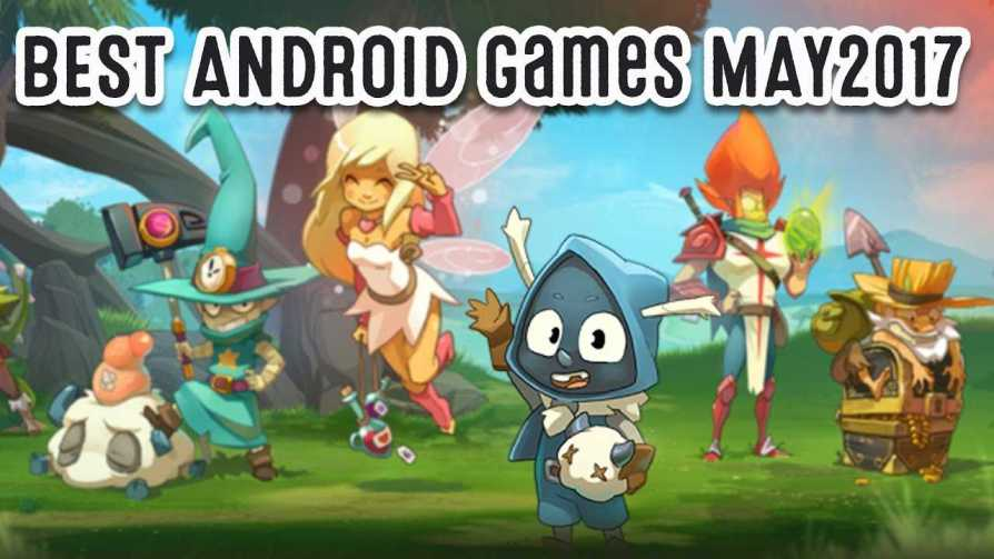 Best Android Games in May 2017