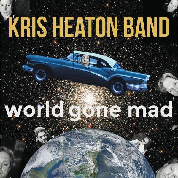 KrisHeatonBand-WorldGoneMad