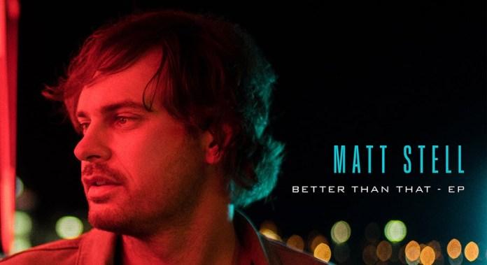 Matt Stell Better Than That EP