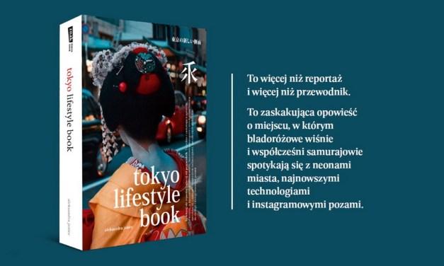 Tokyo Lifestyle Book – Wydawnictwo Znak Literanowa – przewodnik po Tokio