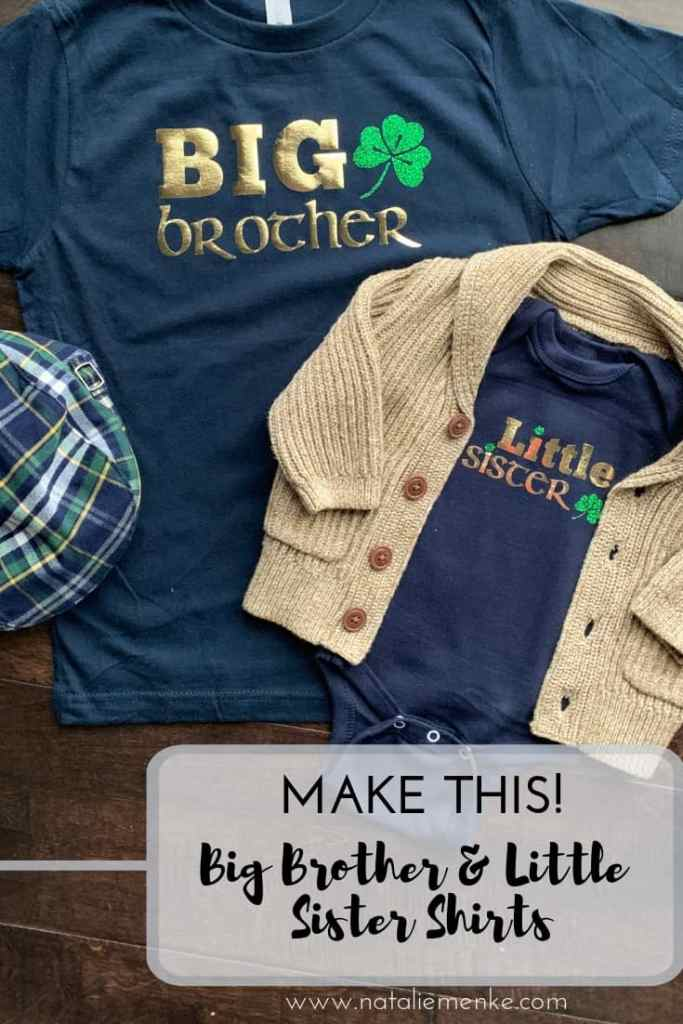 """Make these """"Big Brother and Little Sister"""" Irish-themed sibling shirts using the tutorial at nataliemenke.com"""