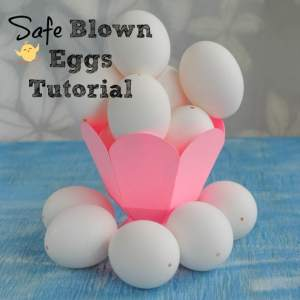 The Safe way to Make Blown Easter Eggs