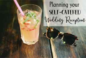 Planning your DIY, Self-Catered Wedding Reception