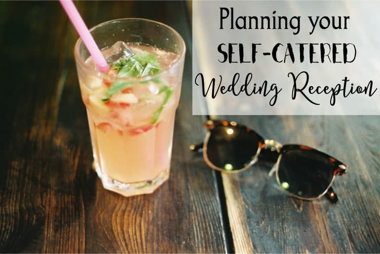 Planning your self-catered wedding reception