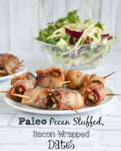Paleo Pecan Stuffed, Bacon Wrapped Dates