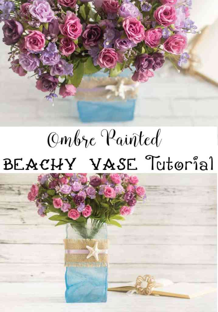 Ombre Painted Beachy Vase Tutorial