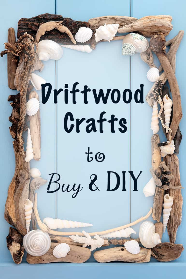 Driftwood Crafts to Buy and DIY for Summer