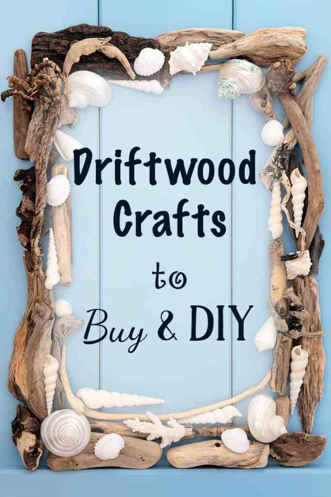 driftwood crafts to buy and diy for summer the artisan life