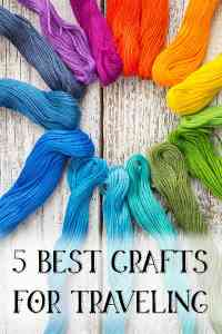 5 Best Crafts for Traveling - Portable crafts for travel and vacation