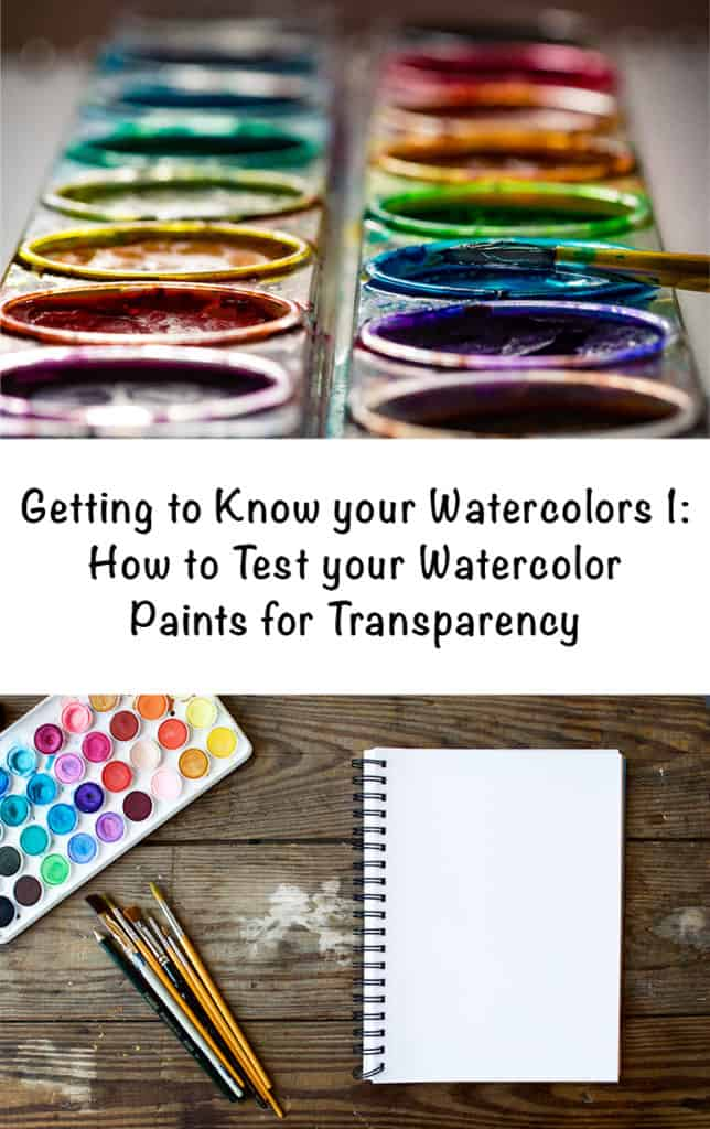 getting to know your watercolors 1 How to Test your Watercolor Paints for Transparency