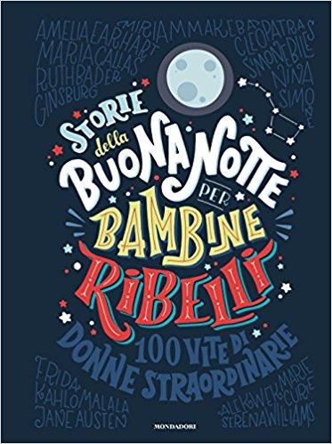 Libri molto femminili storie della buonanotte per bambine ribelli