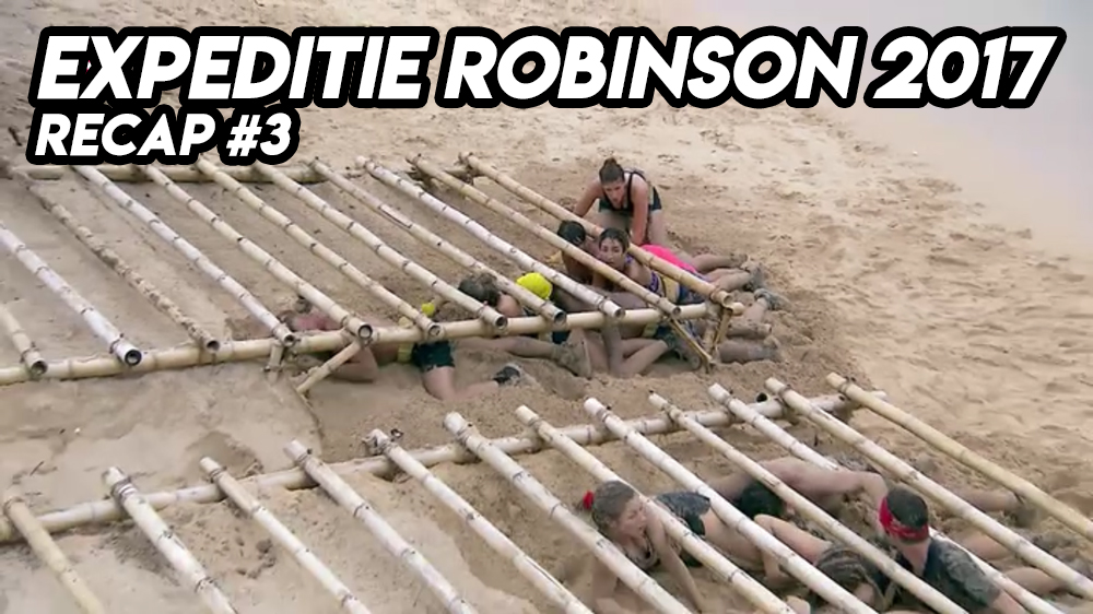 EXPEDITIE ROBINSON 2017 | Recap #3