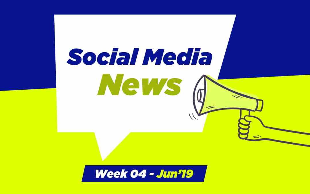 Social Media News – June 2019 – Week 4: For Nonprofits & Church Leaders