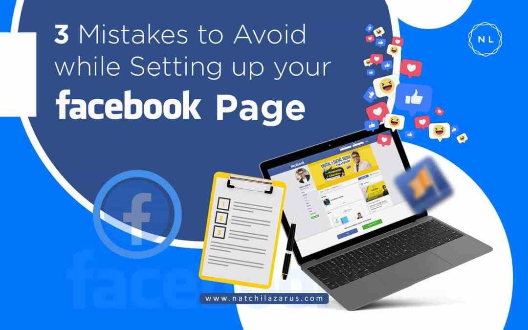 3 Mistakes to Avoid while Setting up Your Facebook Page