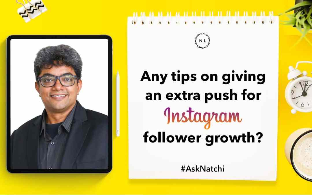 Actionable Tips to Reach 10k Instagram Followers? #AskNatchi