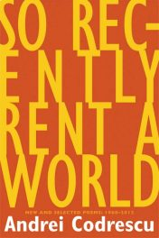 Andrei Codrescu, So Recently Rent a World, New and Selected Poems