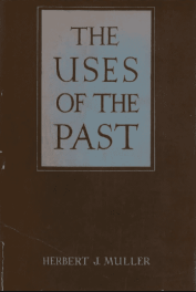 Herbert Muller - The Uses of the Past book cover