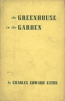 The Greenhouse in the Garden by Charles Edward Eaton