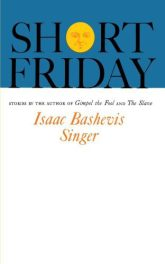 Short Friday by Isaac Bashevis Singer book cover
