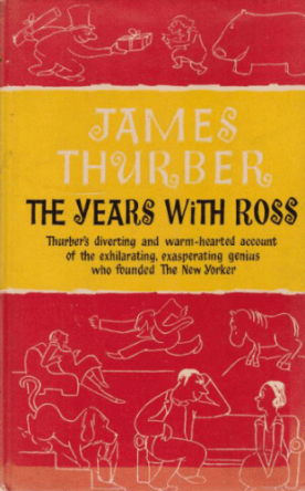 The Years with Ross by James Thurber book cover