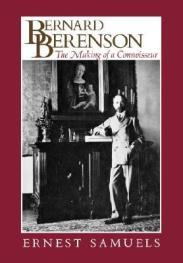 Ernest Samuels - Bernard Berenson: The Making of a Connoisseur book cover