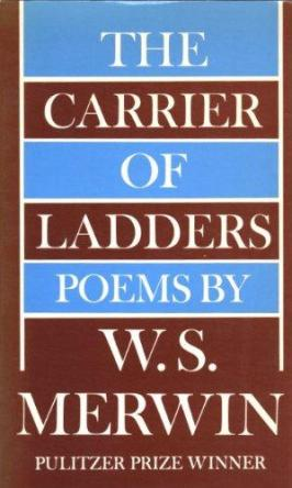 cover of The Carrier of Ladders by W S Merwin