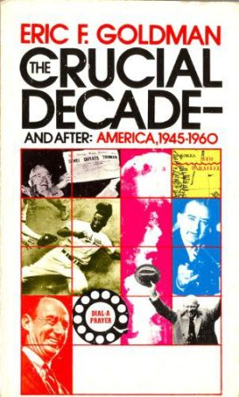 cover of The Crucial Decade by Eric Goldman