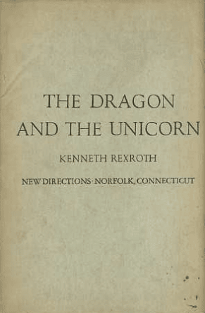 The Dragon and the Unicorn, by Kenneth Rexroth, book cover