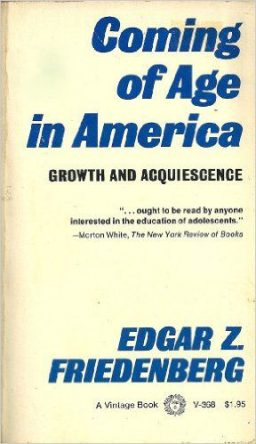 Coming of Age in America by Edgar Z Friedenberg book cover