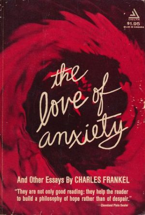 The Love of Anxiety by charles frankel book cover
