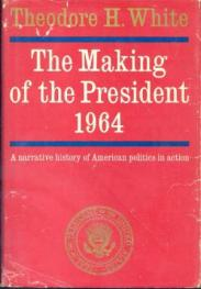 The Making of the President, 1964 by theodore h white book cover