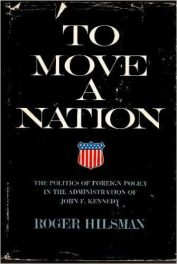 To Move a Nation by Roger Hilsman book cover