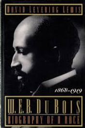 W.E.B. Du Bois- Biography of a Race, 1868-1919 by David Levering Lewis book cover