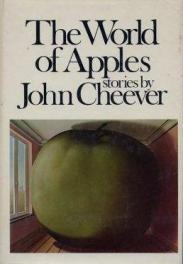 cover of The World of Apples by John Cheever