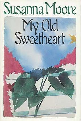 cover of My Old Sweetheart Susanna Moore