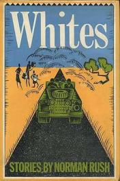 cover of Whites by Norman Rush