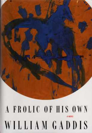 A Frolic of His Own by william gaddis book cover