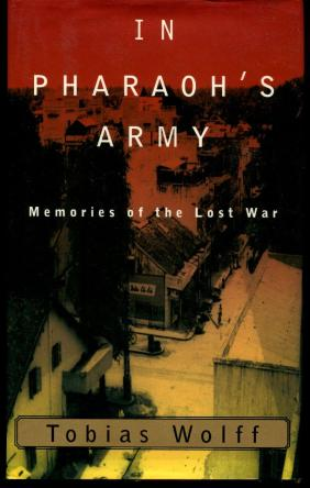 In Pharoah's Army- Memories of the Lost War by tobias wolff book cover