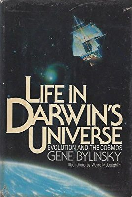 Life In Darwin's Universe- Evolution And The Cosmos by Gene Bylinsky book cover