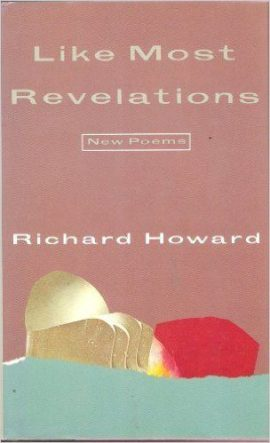 Like Most Revelations by richard howard book cover