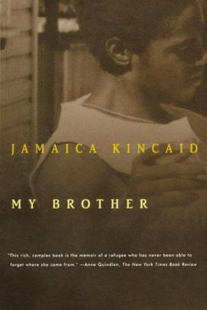 My Brother by Jamiaca kincaid book cover
