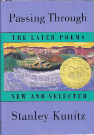 Passing Through- The Later Poems by stanley kunitz book cover