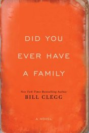 Did You Ever Have a Family by Bill Clegg book cover, 2015