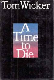 cover of A Time To Die by Tom Wicker