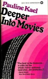 cover of Deeper into the Movies by Pauline Kael