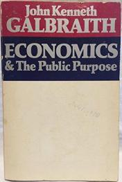 cover of Economics and the Public Purpose by John Kenneth Galbraith