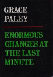 cover of Enormous Changes at the last Minute by Grace Paley